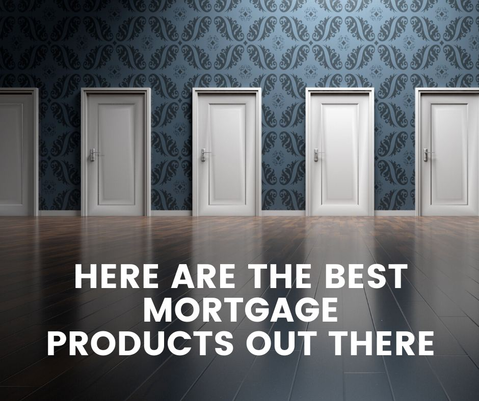 Here Are The Best Mortgage Products Out There