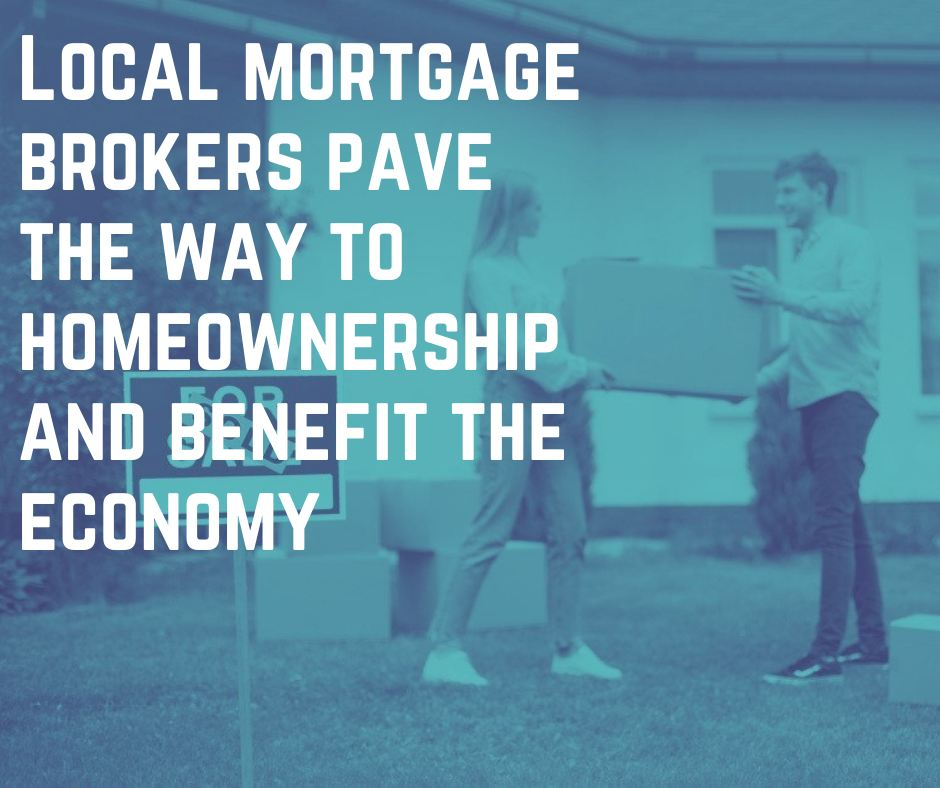 Local mortgage brokers pave the way to homeownership and benefit the economy
